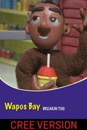 Wapos Bay: Breakin'Too (Cree Version)