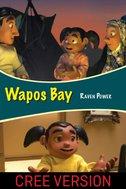 Wapos Bay: Raven Power (Cree Version)