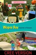 Wapos Bay: Something to Remember (Cree Version)