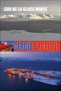 Le cercle arctique - Épisode 1 : sur de la glace mince