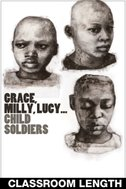 Grace, Milly, Lucy... Child Soldiers (Classroom Length)