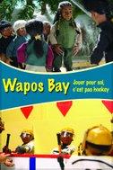 Wapos Bay - Jouer pour soi, c'est pas hockey