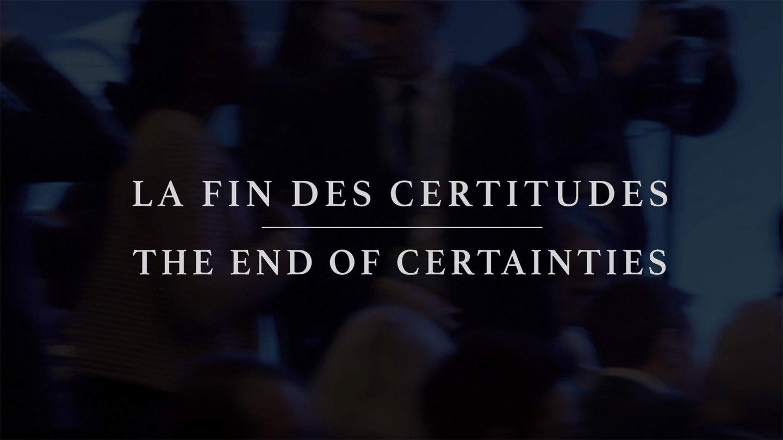La fin des certitudes