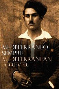 Mediterraneo Sempre - Mediterranean Forever