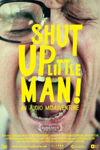 Shut Up Little Man! - An Audio Misadventure