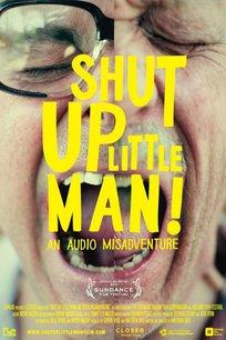 Shut Up Little Man! - An Audio Misadventure