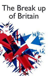 The Break-up of Britain