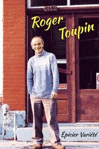 Roger Toupin, épicier variété