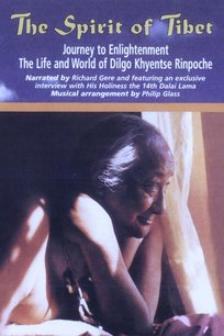 Spirit of Tibet: Journey to Enlightenment, The Life and World of Dilgo Khyentse Rinpoche