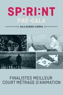 SPRINT Pré-Gala Québec Cinéma 2017 - Finalistes Meilleur court métrage / animation