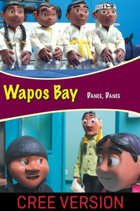 Wapos Bay: Dance Dance (Cree Version)
