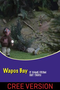 Wapos Bay: It Came from Out There