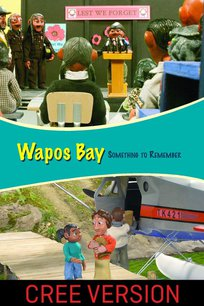 Wapos Bay: Something to Remember (Cree Version)
