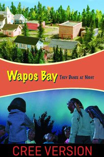 Wapos Bay: They Dance at Night (Cree Version)