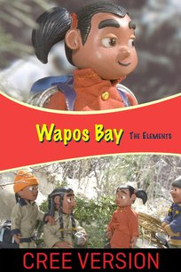 Wapos Bay: The Elements (Cree Version)