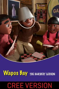 Wapos Bay: The Hardest Lesson