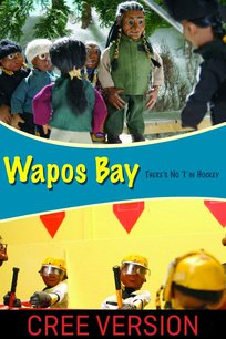 Wapos Bay: There's No 'I'in Hockey (Cree Version)