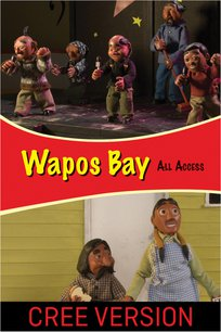 Wapos Bay: All Access - Cree Version