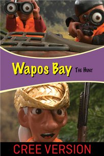 Wapos Bay: The Hunt - Cree Version