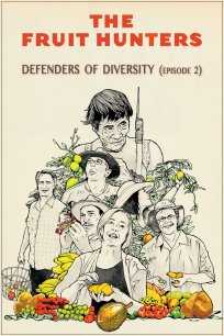 The Fruit Hunters - Defenders of Diversity (Episode 2)