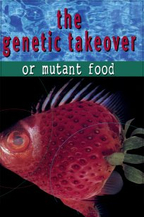 The Genetic Takeover or Mutant Food
