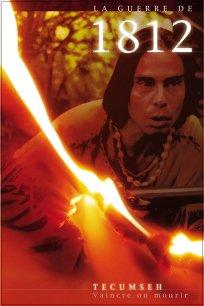 La guerre de 1812 - Deuxième partie : Tecumseh : vaincre ou mourir