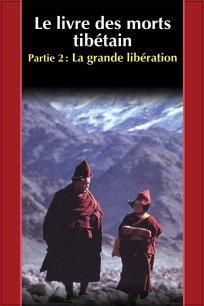 Le livre des morts tibétain - La Grande Libération
