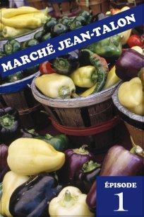 Marché Jean-Talon - Épisode 1