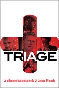 Triage : le dilemme humanitaire du Dr James Orbinski