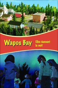 Wapos Bay - Elles dansent la nuit