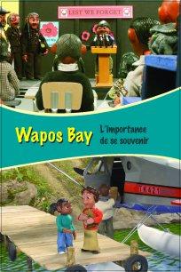 Wapos Bay - L'importance de se souvenir