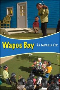 Wapos Bay - La médaille d'or