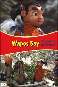 Wapos Bay - Seuls contre les éléments