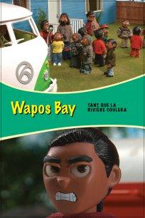 Wapos Bay - Tant que la rivière coulera