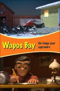 Wapos Bay - Un temps pour apprendre