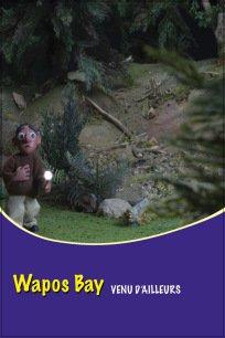 Wapos Bay - Venu d'ailleurs