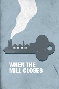 When The Mill Closes
