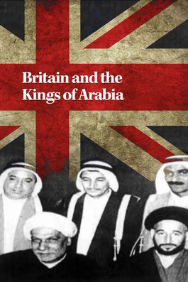 Britain and the Kings of Arabia