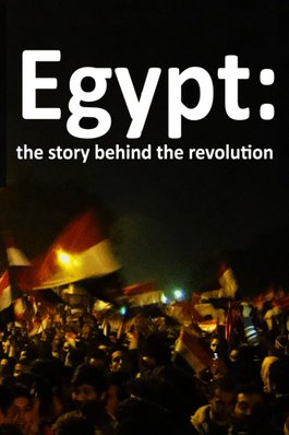 Egypt: The Story Behind the Revolution