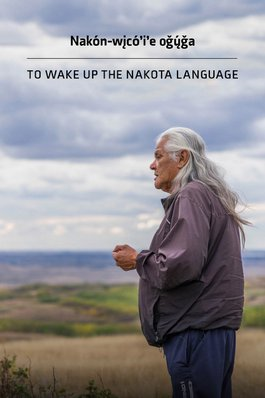 To Wake Up the Nakota Language