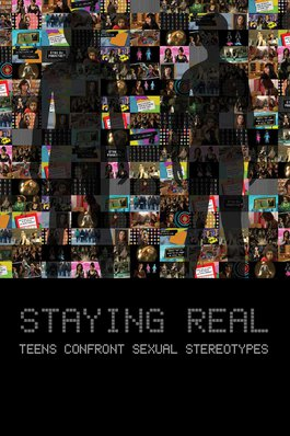 Staying Real - Teens Confront Sexual Stereotypes