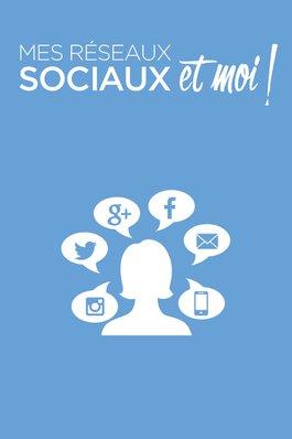 Mes réseaux sociaux et moi