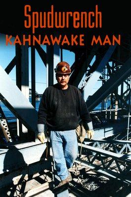 Spudwrench : l'homme de Kahnawake
