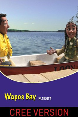 Wapos Bay: Patients (Cree version)