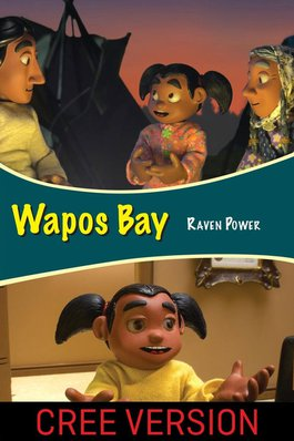 Wapos Bay: Raven Power (Cree Version)