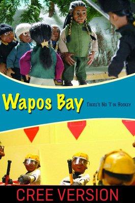 Wapos Bay: There's No 'I'in Hockey (Cree Version)