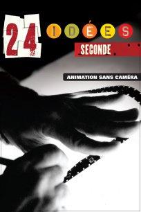 24 idées / seconde - Animation sans caméra