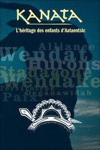 Kanata : l'héritage des enfants d'Aataentsic
