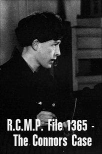 R.C.M.P. File 1365 - The Connors Case