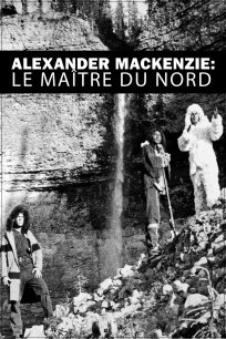 Alexander Mackenzie - Le maître du Nord